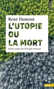 René Dumont - L'utopie ou la mort !.