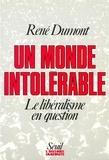 René Dumont - Un Monde intolérable - Le libéralisme en question.
