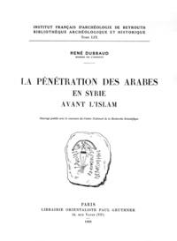 René Dussaud - La pénétration des Arabes en Syrie avant l'Islam.