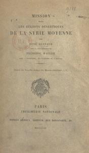 René Dussaud et Frederic Macler - Mission dans les régions désertiques de la Syrie moyenne.