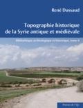 René Dussaud - Topographie historique de la Syrie antique et médiévale.