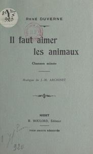 René Duverne et J.-M. Archinet - Il faut aimer les animaux - Chanson mimée.