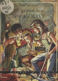 René Duverne et Yvon Marié - Le grand jeu de Païolive.