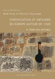 René Elter et Nicolas Faucherre - Fortification et artillerie en Europe autour de 1500 - Le temps des ruptures.