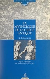 René Emmanuel et Viviane Cochaux-Pommier - La mythologie de la Grèce antique - Vue et expliquée par ses Écoles des mystères.
