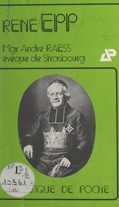 René Epp - Mgr Raess, évêque de Strasbourg (1842-1887).