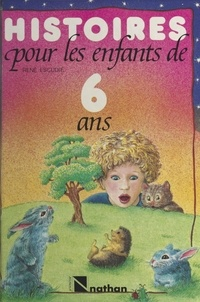 René Escudié et Béatrice d'Eaubonne - Histoires pour les enfants de 6 ans.