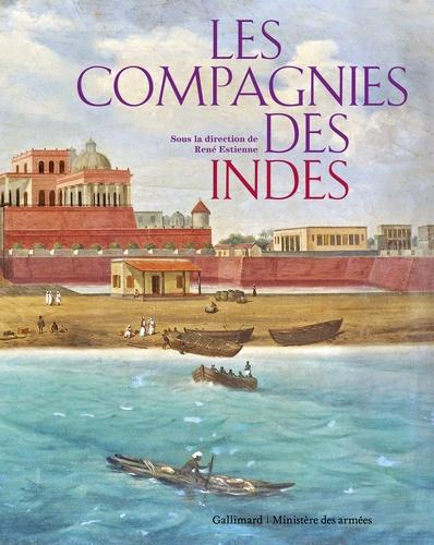 René Estienne - Les compagnies des Indes.
