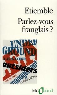 René Etiemble - Parlez-vous franglais ? - Fol en France, mad in France, la belle France, label France.