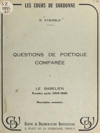René Etiemble - Questions de poétique comparée (1). Le Babélien : 1re partie (1959-1960), description sommaire.