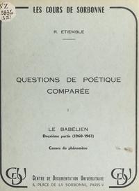 René Etiemble - Questions de poétique comparée (1). Le Babélien, 2e partie : 1960-1961 - Causes du phénomène.