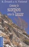 René Evrard et Aimé Vielzeuf - Comme le scorpion sous la lauze.