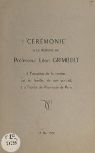 René Fabre et Paul Fleury - Cérémonie à la mémoire du Professeur Léon Grimbert, à l'occasion de la remise, par sa famille, de son portrait, à la Faculté de pharmacie de Paris.