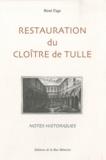 René Fage - Restauration du cloître de Tulle - Notes historiques.