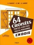 René Fagueret et Robert Roy - 64 croisées, portes-fenêtres, volets, persiennes en bois.