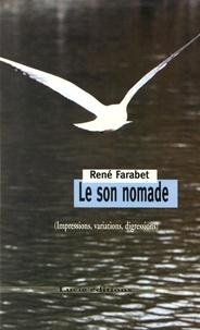 René Farabet - Le son nomade (impressions, variations, digressions).
