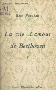 René Fauchois - La vie d'amour de Beethoven (1).