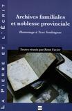 René Favier - Archives familiales et noblesse provinciale - Hommage à Yves Soulingeas.