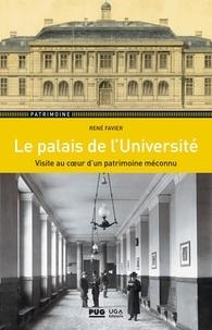 René Favier - Le palais de l'Université - Visite au coeur d'un patrimoine méconnu.