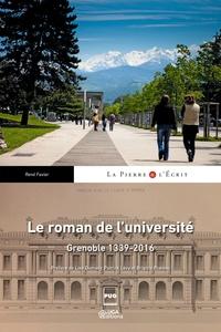 René Favier - Le roman de l'université - Grenoble 1339-2016.