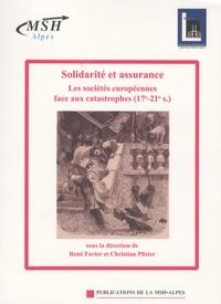 René Favier et Christian Pfister - Solidarité et assurance - Les sociétés européennes face aux catastrophes (17e - 21e siècles).