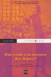 René Favier et Serge Tomamichel - Une école à la mesure des Alpes ? - Contribution à une histoire de l'enseignement secondaire.