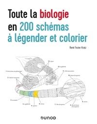 René Fester Kratz - Toute la biologie en 200 schémas à légender et colorier.