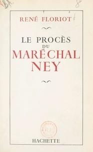 René Floriot - Le procès du maréchal Ney.