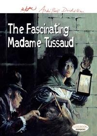 René Follet et André-Paul Duchâteau - The fascinating Madame Tussaud.