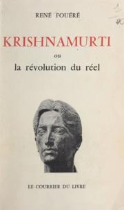 René Fouéré - Krishnamurti - Ou La révolution du réel.