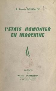 René-Francis Delissalde et Wladimir d'Ormesson - J'étais aumônier en Indochine.