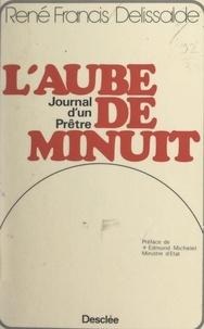 René-Francis Delissalde et Edmond Michelet - L'aube de minuit - Journal d'un prêtre.