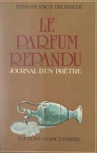 René-Francis Delissalde et Jacques Maritain - Le parfum répandu - Journal d'un prêtre.