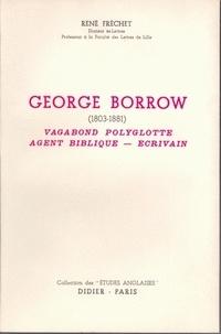 René Fréchet - George Borrow (1803-1881) - Vagabond polyglotte, agent biblique, écrivain.