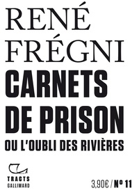 René Frégni - Carnets de prison ou l'oubli des rivières.