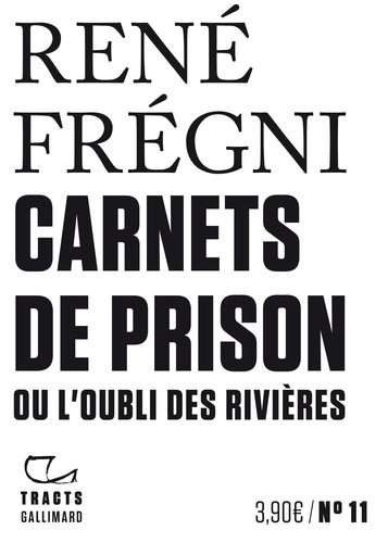 Carnets de prison ou l'oubli des rivières