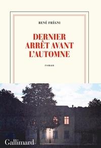 René Frégni - Dernier arrêt avant l'automne.