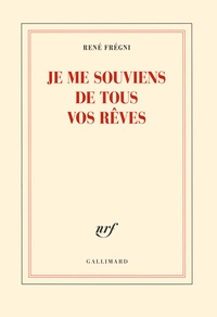 René Frégni - Je me souviens de tous vos rêves.