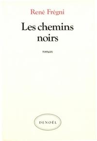 René Frégni - Les chemins noirs.