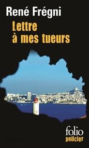 Téléchargez des livres d'électronique gratuitement Lettre à mes tueurs RTF ePub FB2 par René Frégni 9782070305537