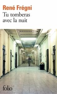 René Frégni - Tu tomberas avec la nuit.
