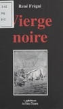René Frégni - Vierge noire.