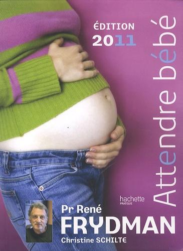 René Frydman et Christine Schilte - Attendre bébé.