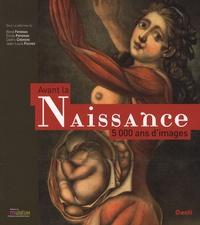 René Frydman et Cédric Crémière - Avant la naissance - 5000 ans d'images.