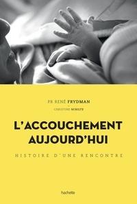 René Frydman - L'accouchement aujourd'hui - Histoire d'une rencontre.