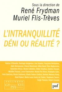 René Frydman et Muriel Flis-Trèves - L'intranquillité - Déni ou réalité ?.