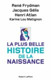 René Frydman et Jacques Gélis - La plus belle histoire de la naissance.