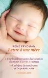 René Frydman et Judith Perrignon - Lettre à une mère.