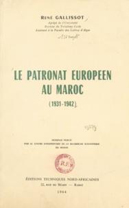 René Gallissot - Le patronat européen au Maroc (1931-1942) - Action sociale, action politique.