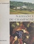 René Gandilhon et  Collectif - Naissance du champagne, Dom Pierre Pérignon.